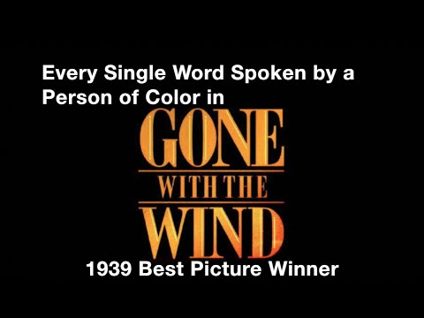 "Every Single Word Spoken by a Person of Color in ""Gone With the Wind"""