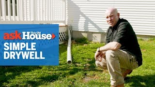 How to Build a Simple Dry Well  Ask This Old House