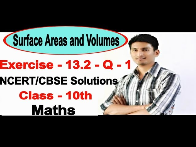 Chapter 13 Exercise 13.2 Q 1 - Surface Areas and Volumes class 10 maths - NCERT Solutions