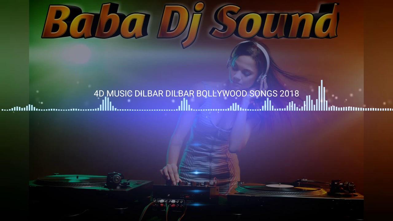 DILBAR DILBAR BOLLYWOOD SONGS 4D MUSIC 2018