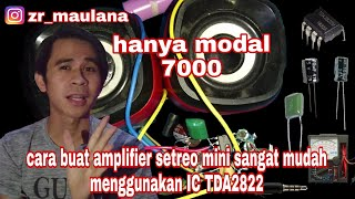 Cara buat amplifier setreo mini sangat mudah menggunakan IC TDA2822 (how to make mini amplifier)