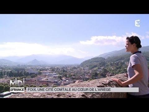 SUIVEZ LE GUIDE : Foix, une cité comtal au coeur de l'Ariège
