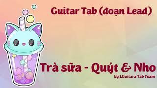[Guitar Tab] đoạn Lead bài Trà sữa Quýt & Nho by LGuitara Tab Team