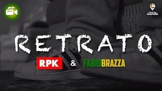 Retrato (Clipe Oficial) - RPK e Fabio Brazza