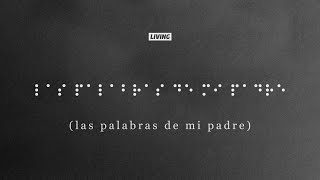 Las Palabras De Mi Padre Music Video LIVING