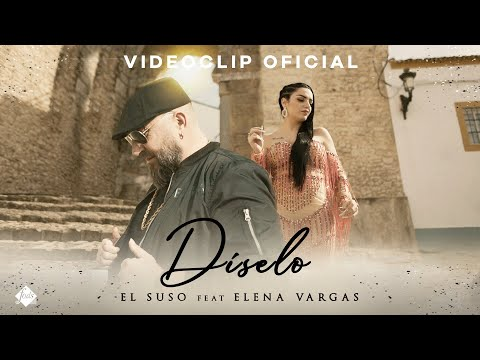 El Suso – Díselo (Letra) ft. Elena Vargas