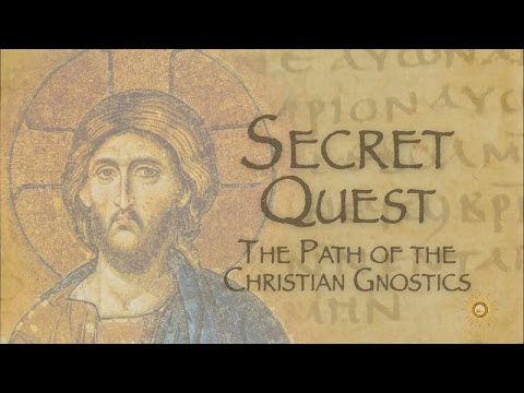 Remembering The Gnostic Movement Presents Secret Quest Part 1: The Path of the Christian Gnostics