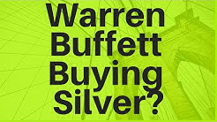 Is Warren Buffett Buying Silver?