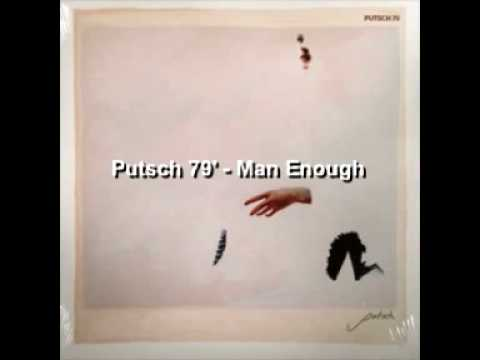 Putsch 79' - Man Enough