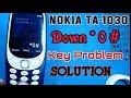 Nokia TA 1030 3310 down * 0 # key problem solution by Naam Technology
