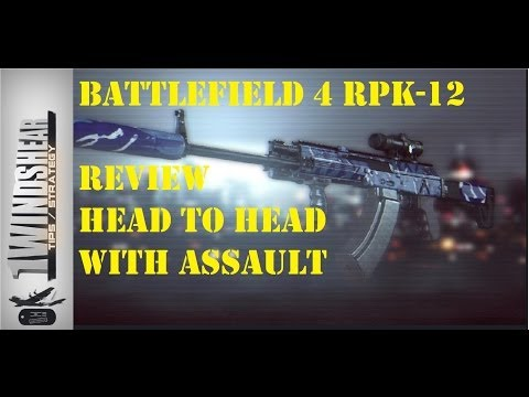 Battlefield 4 RPK-12 Review Assault Style Accuracy And Damage