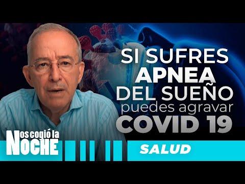 APNEA De Sueño AGRAVA COVID, Oswaldo Restrepo - Nos Cogió La Noche