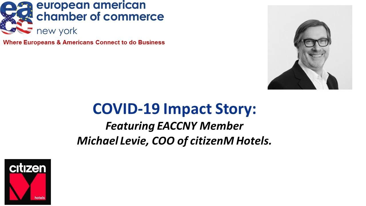 COVID-19 Impact Story: Michael Levie, COO, citizenM Hotels