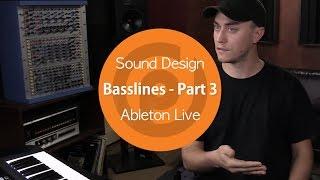 Sound Design | Basslines - Part 3 | Ableton Live