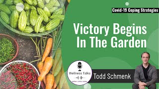 Victory Begins In The Garden | Using the Victory Garden Concept in Response to Coronavirus