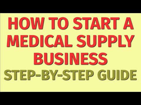 Starting A Medical Supply Business Guide | How To Start A Medical Supply Business | Medical Ideas