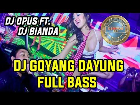 DJ GOYANG DAYUNG REMIX 2019 PALING ENAK SEDUNIA