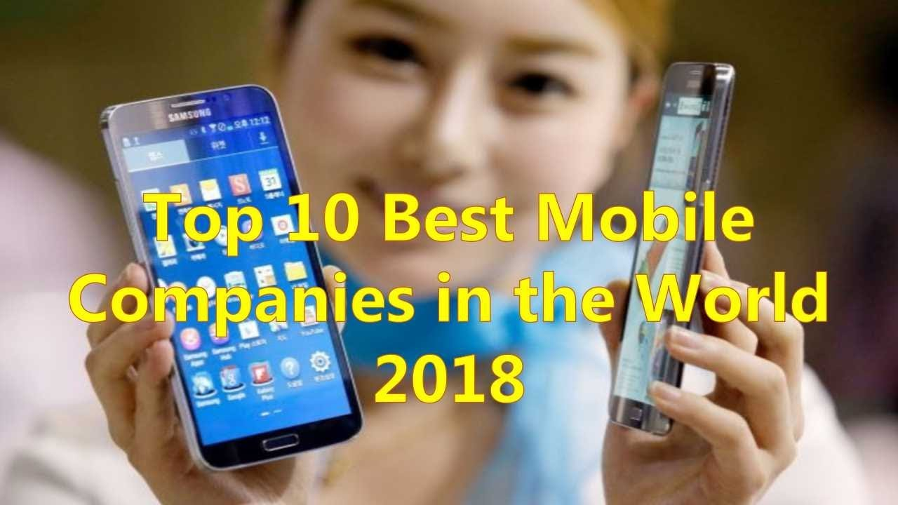Top 10 Best Mobile Phone Companies In The World 2018