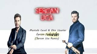 Mustafa Ceceli & Ekin Uzunlar - Öptüm Nefesinden (Sercan Uca Remix)