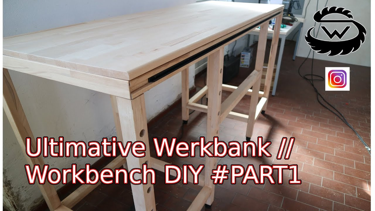 Werkbank Selber Bauen Building A Workbench Youtube
