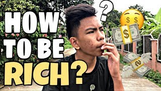 HOW TO BE RICH?