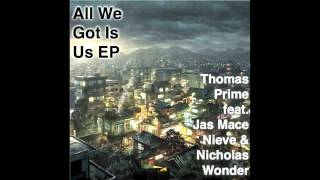 Thomas Prime - All We Got Is Us (Instrumental)