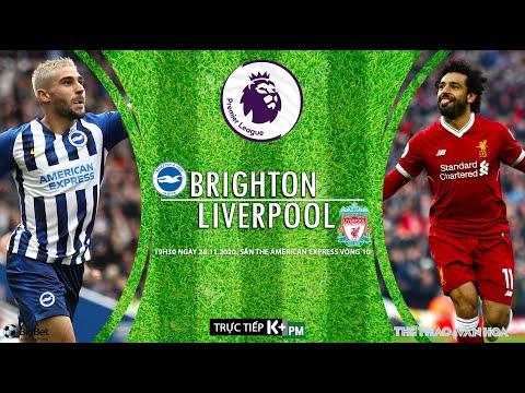 [SOI KÈO BÓNG ĐÁ] Brighton - Liverpool (19h30 ngày 28/11). Vòng 10 Ngoại hạng Anh. Trực tiếp K+ PM