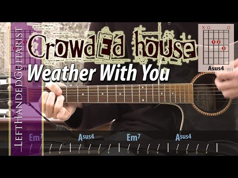 Crowded House - Weather With You guitar lesson