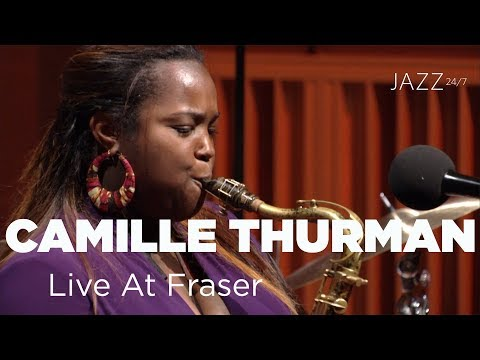 Jazz 24/7 Presents Camille Thurman – Live At Fraser