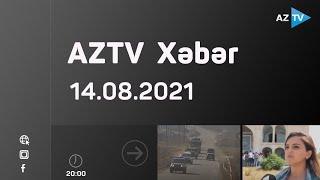 AZTV Xəbər 20:00  - 14.08.2021