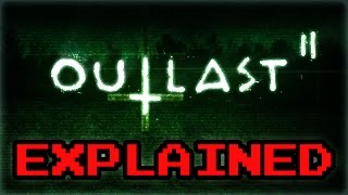 Outlast 2 Demo Ending Explained – Outlast 2 Plot, Lore and Theories