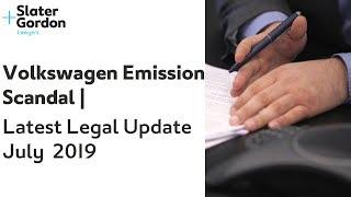 Volkswagen Emission Scandal | Latest Legal Update | July 2019