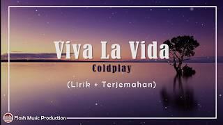 Viva La Vida - Coldplay (Lyrics + Terjemahan)