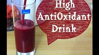 DIY High Antioxidant free radicals Drink Recipe for Anti Aging Weight Loss and Flat belly Diet