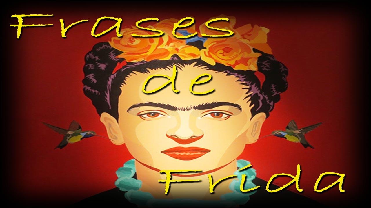 Una Mujer Fuerte Frases De Frida Kahlo Youtube
