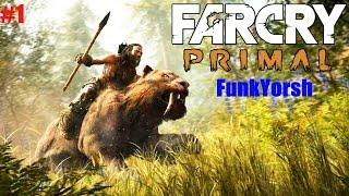 #1 Far Cry Primal Прохождение от FankYorsh. 10000 л. до н.э.