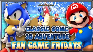 Fan Game Fridays - Classic Sonic 3D Adventure