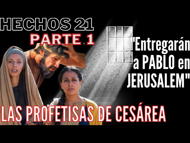 Hechos 21 - pt 1 - Pablo iba a ser entregado en Jerusalén ¿Por qué sucedería?