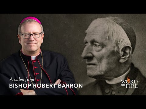 Bishop Barron on St. John Henry Newman: Beyond the Left and the Right