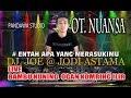 DJ. ENTAH APA YANG MERASUKIMU # DJ. JOE  WITH  OT. NUANSA  LIVE BAMBU KUNING OKI