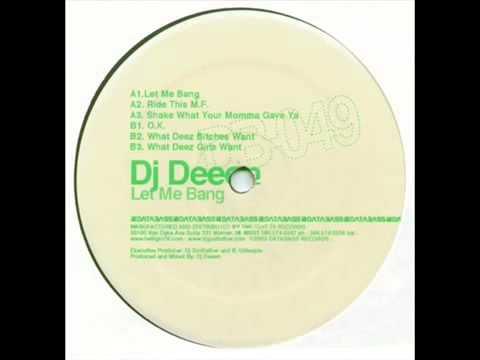 DJ Deeon   'Let Me Bang' Original