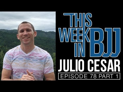 TWIBJJ Episode 78 Julio Cesar Pereira of GF Team Part 1 of 3