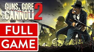 Guns, Gore & Cannoli 2 [076] PC Longplay/Walkthrough/Playthrough (FULL GAME)