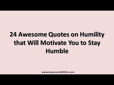 24 Awesome Quotes On Humility That Will Motivate You To Stay Humble By Chris Amissah Medium