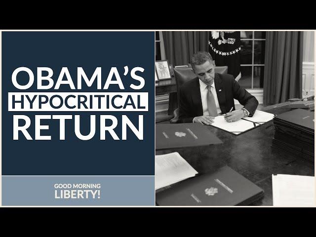 Obama's Hypocritical Return: Good Morning Liberty 09-14-18