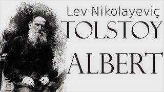 """""""Albert"""" Lev Nikolayeviç TOLSTOY sesli kitap tek parça Akın ALTAN"""