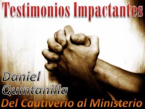 Del Cautiverio al Ministerio, Daniel Quintanilla, ...