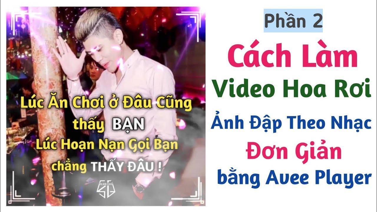 Cách Làm Video Hiệu Ứng Hoa Rơi Ảnh Rung Theo Nhạc giống Việt Mix Plus Trên Điện Thoại