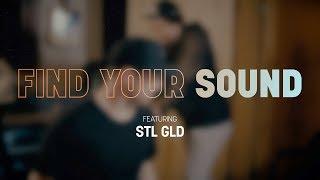 Find Your Sound | STL GLD