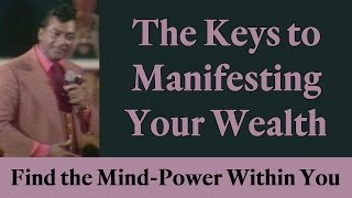 The keys to manifesting your wealth (find the mind power within you)